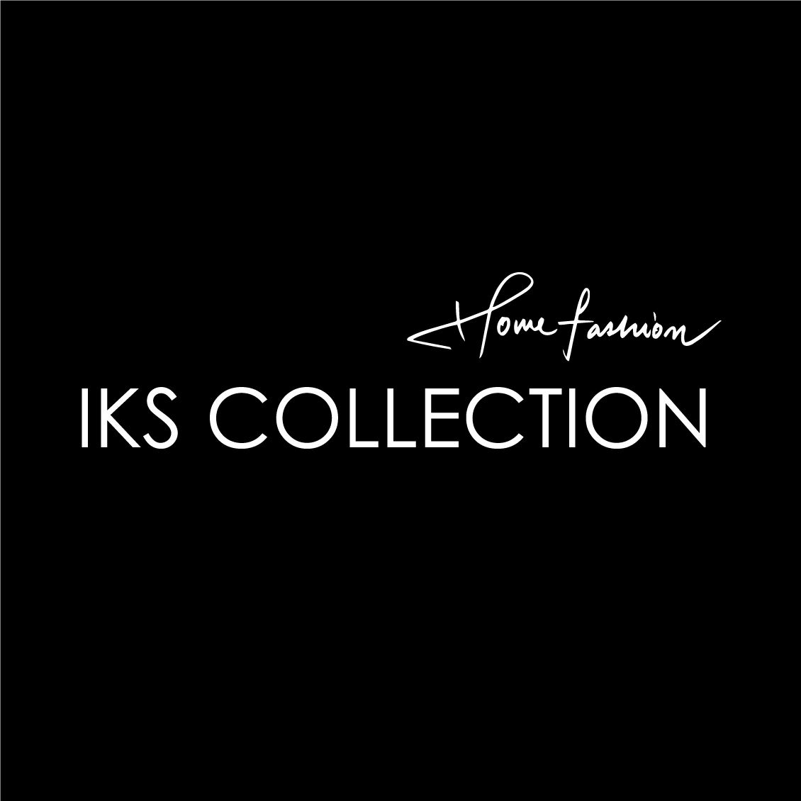 IKS COLLECTION / Home Fasion